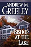 The Bishop at the Lake, Andrew M. Greeley, 0765315890