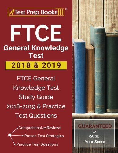 FTCE General Knowledge Test 2018 & 2019: FTCE General Knowledge Test Study Guide