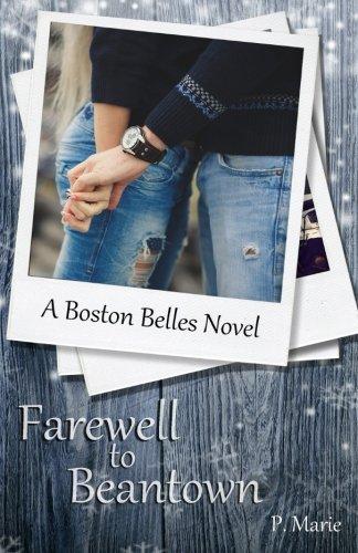 Farewell to Beantown: A Boston Belles Series (A Boston Belles Novel) (Volume 3) (Girlfriend Patti La Belle)