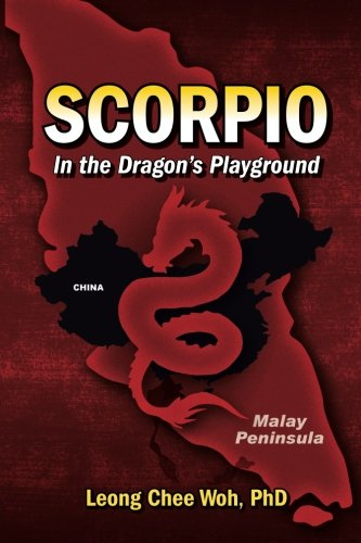 Scorpio In the Dragon's Playground (Fighting the Communists on the Malay Peninsula - The Long Emergency) (Volume 4)