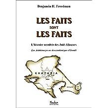 Les faits sont les faits: l'histoire occultée des Juifs Khazars : Les Ashkénazes ne descendent pas d'Israël (French Edition)