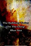 The Bobbsey Twins on the Deep Blue Sea, Laura Hope, 1480029211