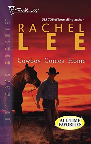 Cowboy Comes Home: Series Plus (Silhouette Intimate Moments No. 865)