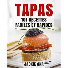 Tapas, 101 Recettes Faciles et Rapides (French Edition)