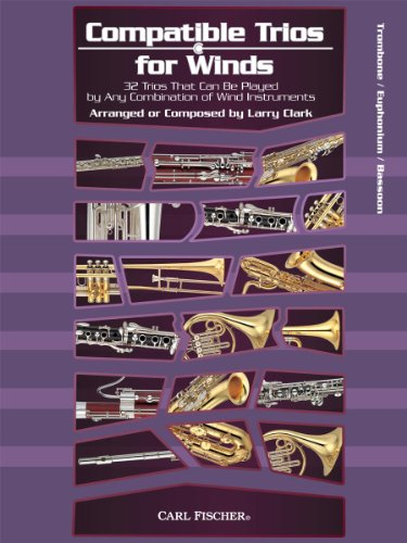 - Compatible Trios for Winds: 32 Trios That Can Be Played by Any Combination of Wind Instruments  (for Trombone / Euphonium B.C. / Bassoon)