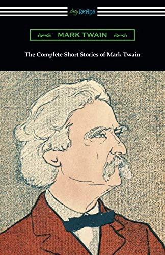 The Complete Short Stories of Mark Twain (Mark Stories Complete Twain Short)