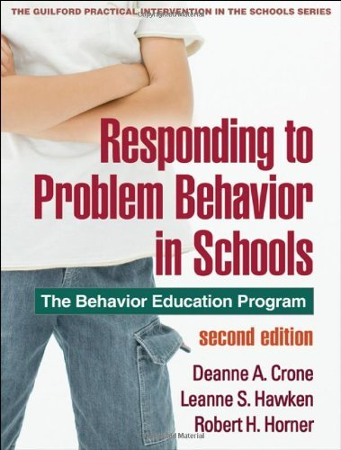 By Deanne A. Crone - Responding to Problem Behavior in School: The Behavior Education Program (Practical Intervention in the Schools) (2nd Edition) (3/21/10)