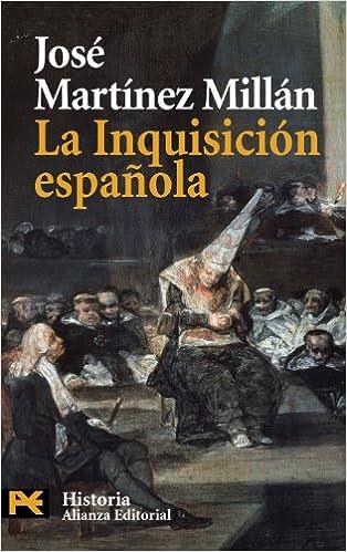La Inquisición española El libro de bolsillo - Historia: Amazon.es: Martínez Millán, José: Libros