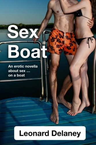 Sex Boat: An Erotic Novella About Sex on a Boat