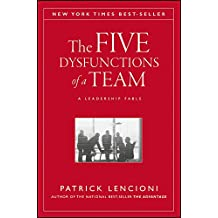 The Five Dysfunctions of a Team, Enhanced Edition: A Leadership Fable (J-B Lencioni Series)