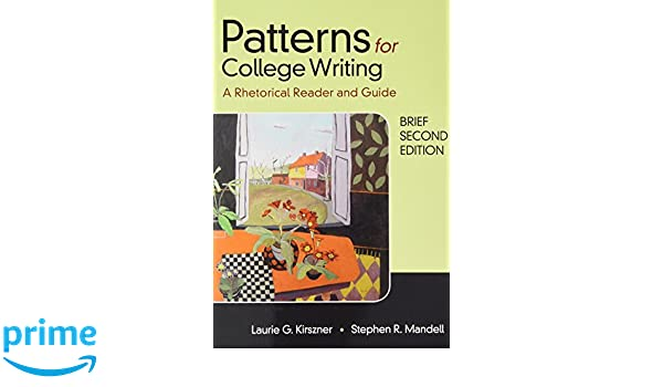 patterns for college writing brief second edition laurie g kirszner stephen r mandell 9781319056773 amazoncom books