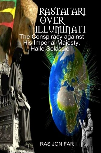 Search : Rastafari over illuminati: Conspiracy Against Haile Selassie (Volume 1)