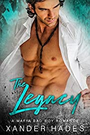 The Legacy: A Mafia Bad Boy Romance