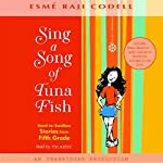 Sing a Song of Tuna Fish: Hard-to-Swallow Stories from Fifth Grade | Esme Raji Codell