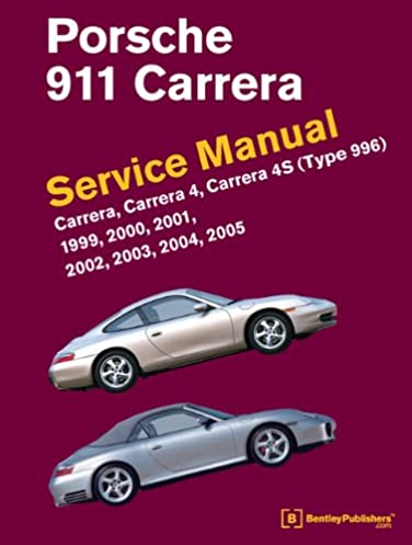 porsche 911 carrera type 996 service manual 1999 2000 2001 rh amazon com porsche 911 owners workshop manual Porsche 996 Turbo
