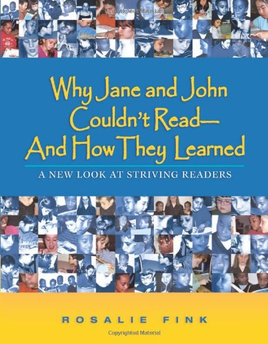 Why Jane and John Couldn't Read--And How They Learned: A New Look at Striving Readers