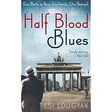 Half Blood Blues by Edugyan, Esi (2011) Paperback