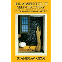 The Adventure of Self-Discovery: Dimensions of Consciousness and New Perspectives in Psychotherapy and Inner Exploration (SUNY Series in Transpersonal and Humanistic Psychology) by Grof, Stanislav (1988) Paperback