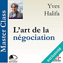 L'art de la négociation (Master Class) Audiobook by Yves Halifa Narrated by Yves Halifa