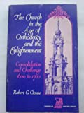 Church in an Age of Orthodoxy and Enlightenment, Robert Clouse, 057006273X