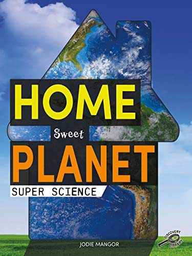 Super Science Home Sweet Planet, Grades 1 - 3