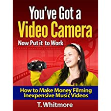 Online Startups: You've Got a Video Camera Now Put it to Work (How to Make Money Filming Inexpensive Music Videos)