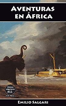 Aventuras en África: La Favorita del Mahdi, Los dramas de la esclavitud, La Costa de Marfil, La jirafa blanca (Clásicos salgarianos nº 11) de [Salgari, Emilio, Lorenzutti, Nico]