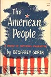 American People : A Study in National Character, Gorer, Geoffrey, 0393002624
