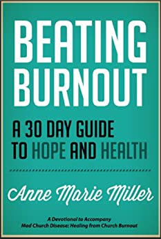 Beating Burnout: A 30-Day Guide to Hope and Health by [Miller, Anne Marie]