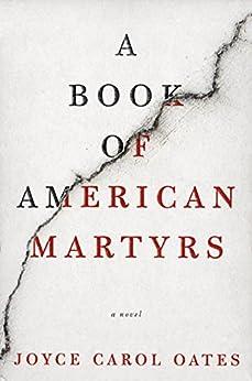 A Book of American Martyrs: A Novel by [Oates, Joyce Carol]