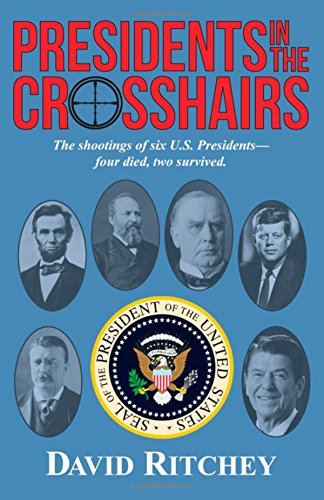 (Presidents in the Crosshairs)