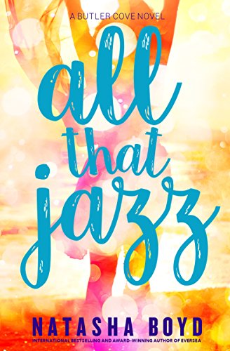 All That Jazz (The Butler Cove Series Book 4) by [Boyd, Natasha]