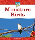 Miniature Birds, Alex Kuskowski, 1624030645