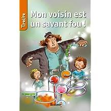 Mon voisin est un savant fou !: Une histoire pour la jeunesse (TireLire t. 8) (French Edition)
