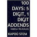 100 Addition Worksheets with 5-Digit, 1-Digit Addends: Math Practice Workbook (100 Days Math Addition Series 24)