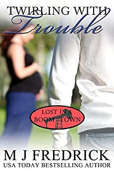 Twirling with Trouble (Lost in a Boom Town Book 7) by [Fredrick, MJ]