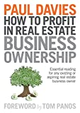 img - for How To Profit In Real Estate Business Ownership: Essential reading for any existing or aspiring real estate business owner book / textbook / text book