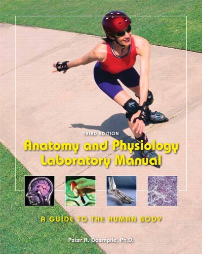 Anatomy & Physiology Laboratory Manual: A Guide to the Human Body (3rd Edition)
