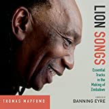 Lion Songs: Essential Tracks In The Making Of Zimbabwe