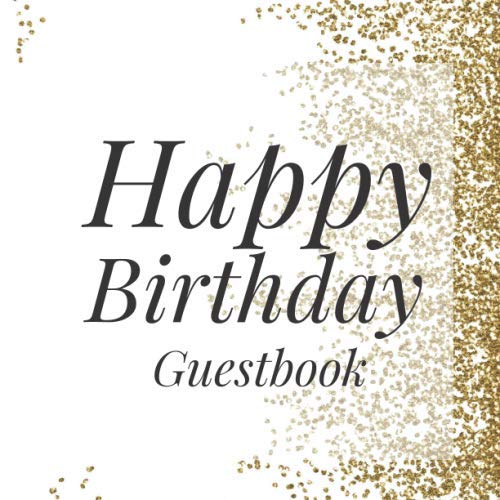 70th Birthday Games (Happy Birthday Guestbook: Gold white Signing Celebration Guest Book w/ Photo Space Gift Log-Party Event Reception Visitor Advice Wishes Message ... Elegant Accessories Sweet Idea)