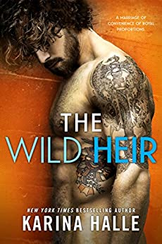 The Wild Heir: A Royal Standalone Romance by [Halle, Karina]