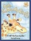 Lulu, the Friendly Giraffe, Carol Harvey, 1845493133