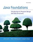 Java Foundations, John Lewis and Peter DePasquale, 0133370461