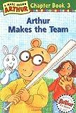 Arthur Makes the Team (Arthur Chapter Books)