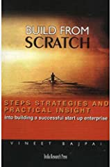 Build From Scratch: Steps, Strateges and Practical Insight into Building a Successful Start-Up Enterprise Paperback