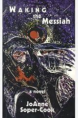 Waking the Messiah