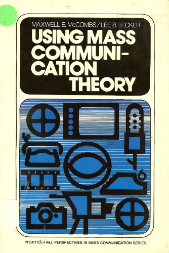Using mass communication theory (Prentice-Hall perspectives in mass communication)