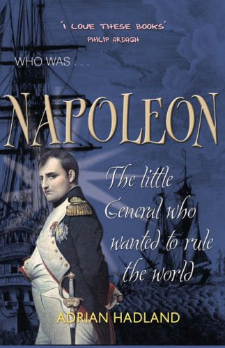 Napoleon : The Little General Who Wanted to Rule the World (Who Was...?)