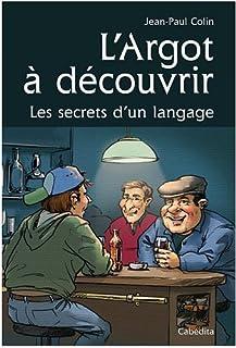 L'argot à découvrir : les secrets d'un langage