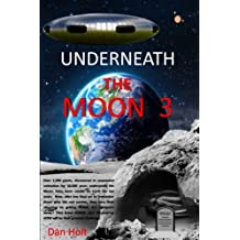 Underneath The Moon 3: The Moon giants, asleep for 50,000 years, have been awake for ten years.  Now, after honoring those who died, they turn their attention to getting HOME, 4.2 light-years away.  They know WHERE...but  discovering HOW will be their greatest challenge.